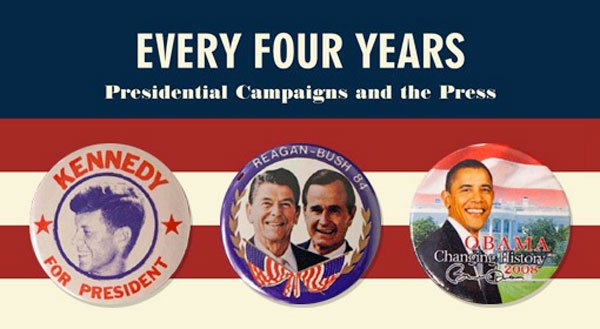 """Preview: """"Every Four Years: Presidential Campaigns and the Press"""" at the Newseum"""