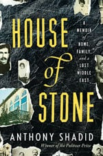 Book Review: House of Stone by Anthony Shadid