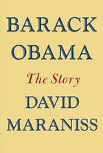 """Barack Obama: The Story"" by David Maraniss"