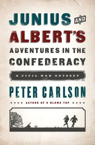 "Book Review: ""Junius and Albert's Adventures in the Confederacy"" by Peter Carlson"
