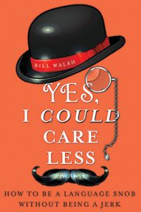 """Book Review: """"Yes, I Could Care Less"""" by Bill Walsh"""