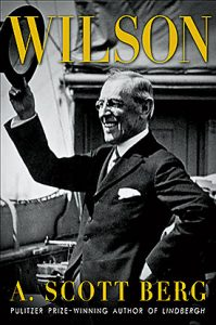 "Book Review: ""Wilson"" by A. Scott Berg"