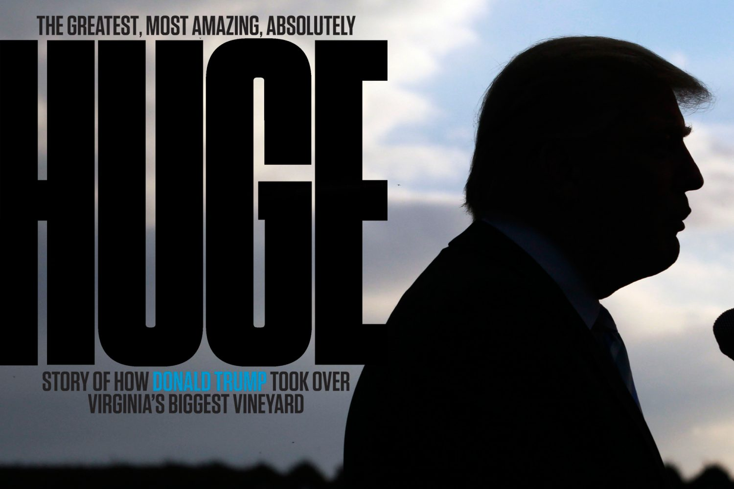 The Greatest, Most Amazing, Absolutely HUGE Story of How Donald Trump Took Over Virginia's Biggest Vineyard