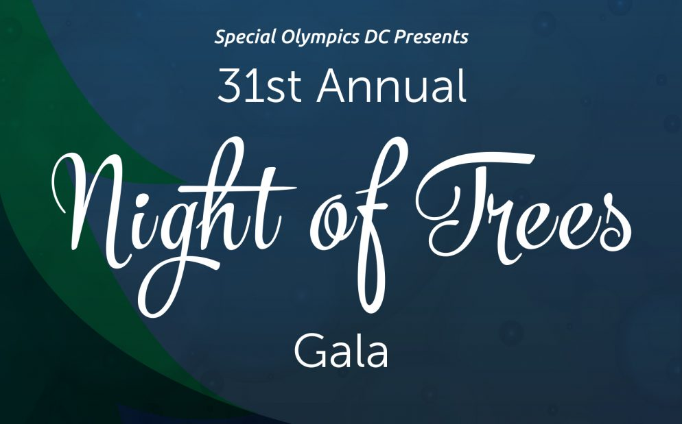 Special Olympics DC Presents 31st Annual Night of Trees Gala