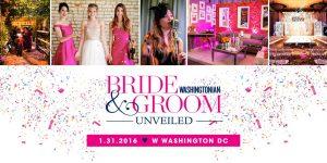 Washingtonian Bride & Groom Unveiled: Washington's Ultimate Wedding Showcase