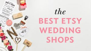 The Best Etsy Shops for Wedding Stuff