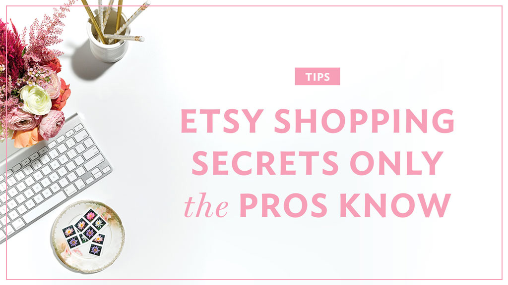 Etsy Shopping Secrets only the pros know