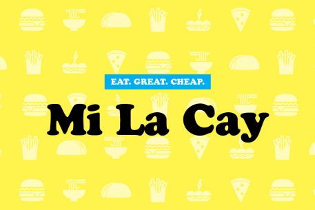 Cheap Eats 2016: Mi La Cay