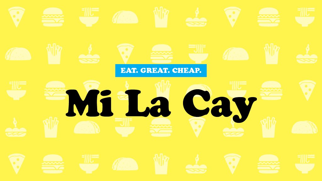 Cheap Eats 2016: Mi La Cay