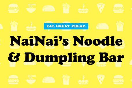 Cheap Eats 2016: NaiNai's Noodle & Dumpling Bar