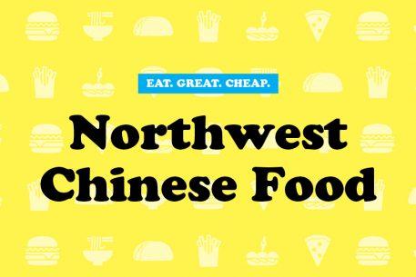Cheap Eats 2016: Northwest Chinese Food