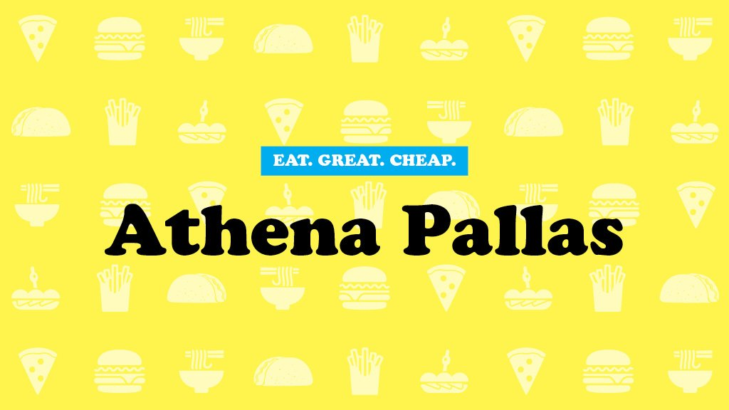 Cheap Eats 2016: Athena Pallas