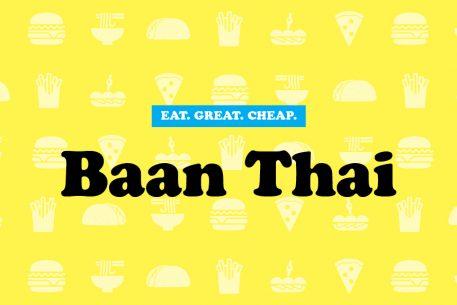 Cheap Eats 2016: Baan Thai