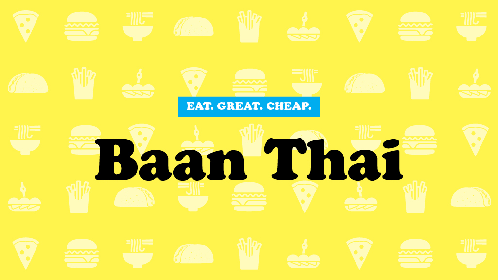 Cheap Eats 2016: Baan Thai