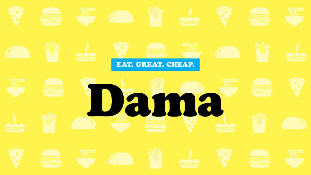 Cheap Eats 2017: Dama