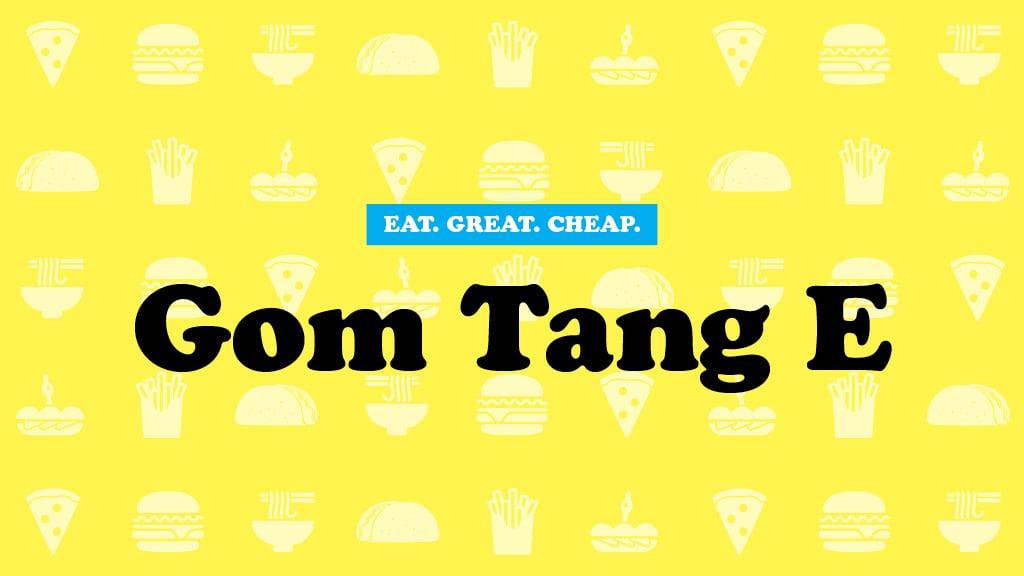Cheap Eats 2016: Gom Tang E