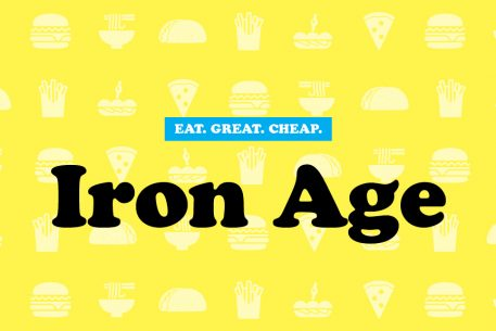 Cheap Eats 2016: Iron Age