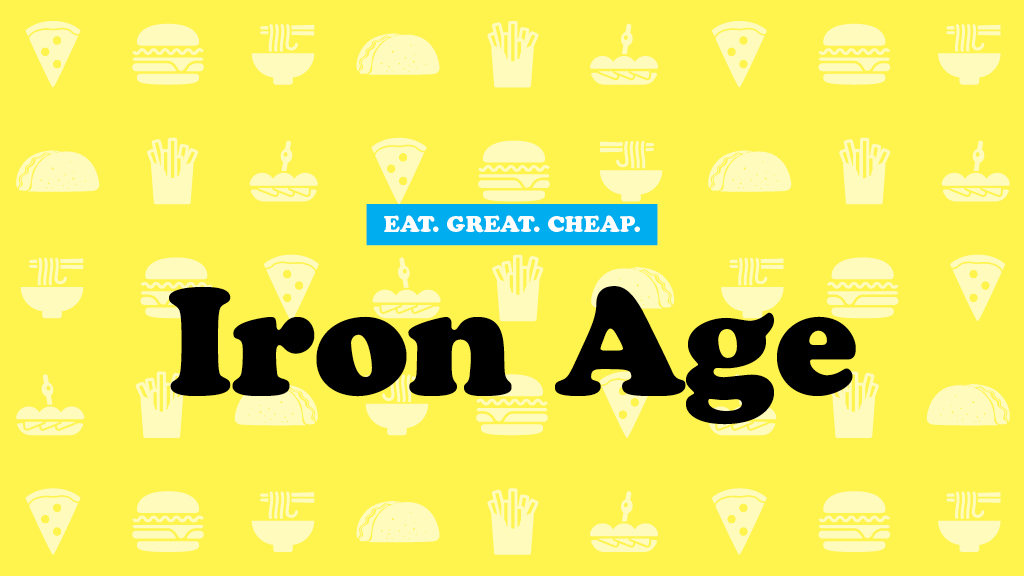 Cheap Eats 2016: Iron Age