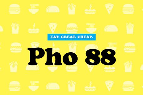 Cheap Eats 2016: Pho 88