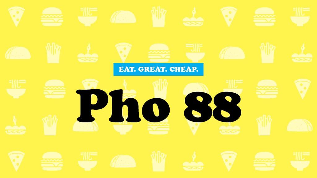 Pho 88 Cheap Eats 2016