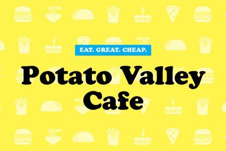 Cheap Eats 2016: Potato Valley Cafe