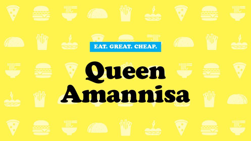 Cheap Eats 2016: Queen Amannisa