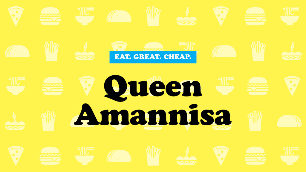 Cheap Eats 2016: Queen Amannisa