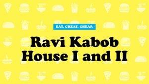 Ravi Kabob House I and II