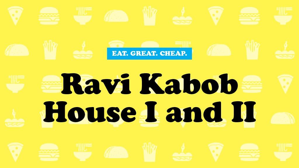 Cheap Eats 2016: Ravi Kabob House I and II
