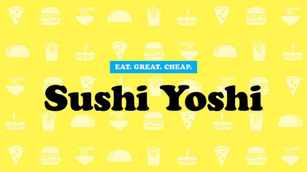 Sushi Yoshi Cheap Eats 2016