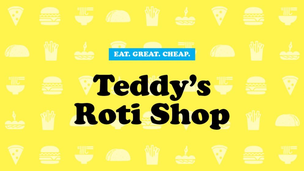 Cheap Eats 2016: Teddy's Roti Shop