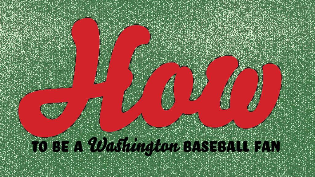 How to Be a Washington Baseball Fan