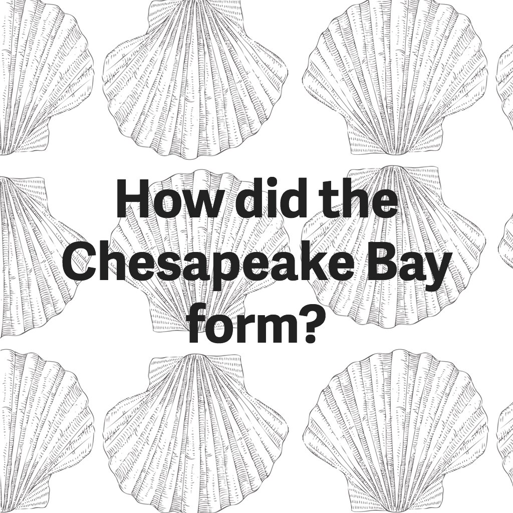 how-was-the-chesapeake-bay-formed