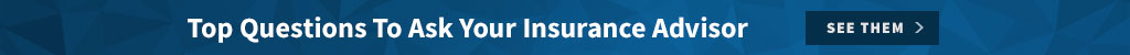 Top Questions to Ask Your Insurance Advisor