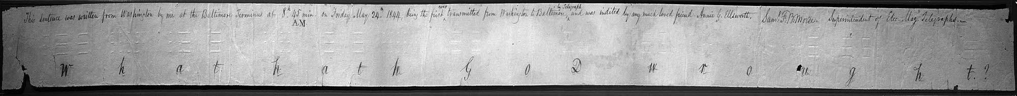 """First Telegraph by Samuel Morse in 1844. The message was taken from the bible and reads: """"What hath God wrought?"""" Photo by Samuel Finley Breese Morse."""
