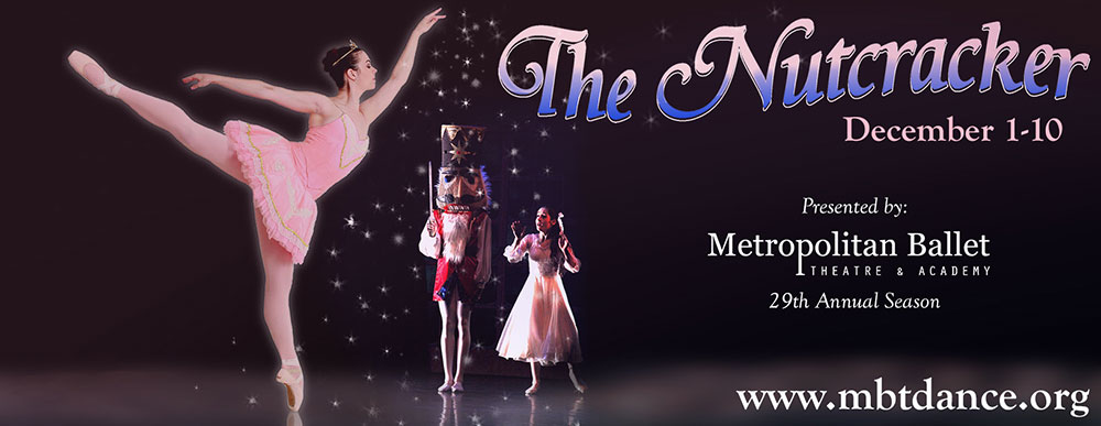 Metropolitan Ballet Theatre's 29th Annual Production of The Nutcracker