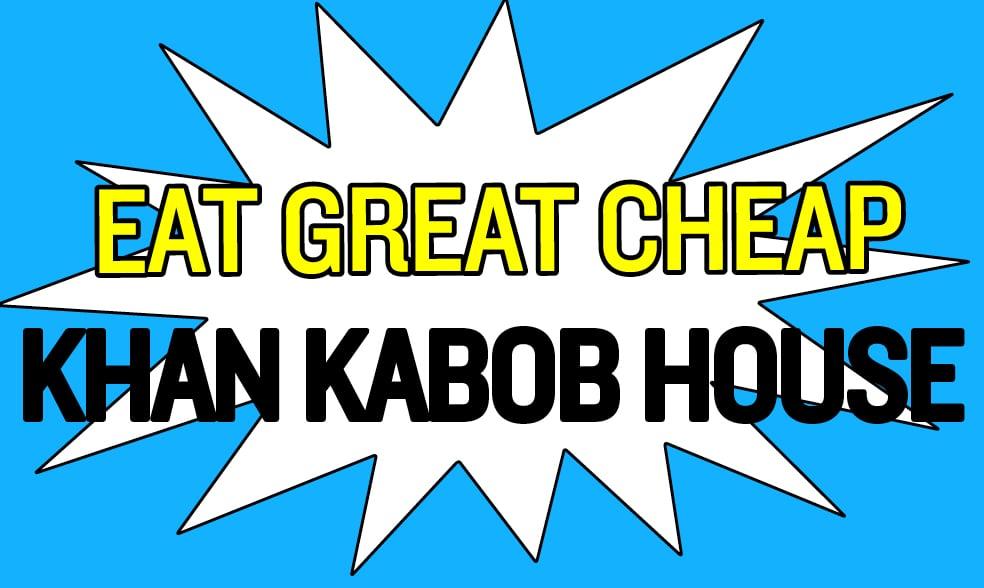 Cheap Eats 2018: Khan Kabob House