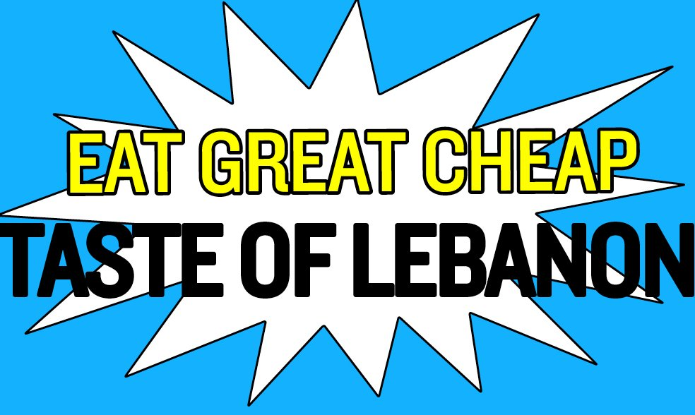 Cheap Eats 2018: Taste of Lebanon
