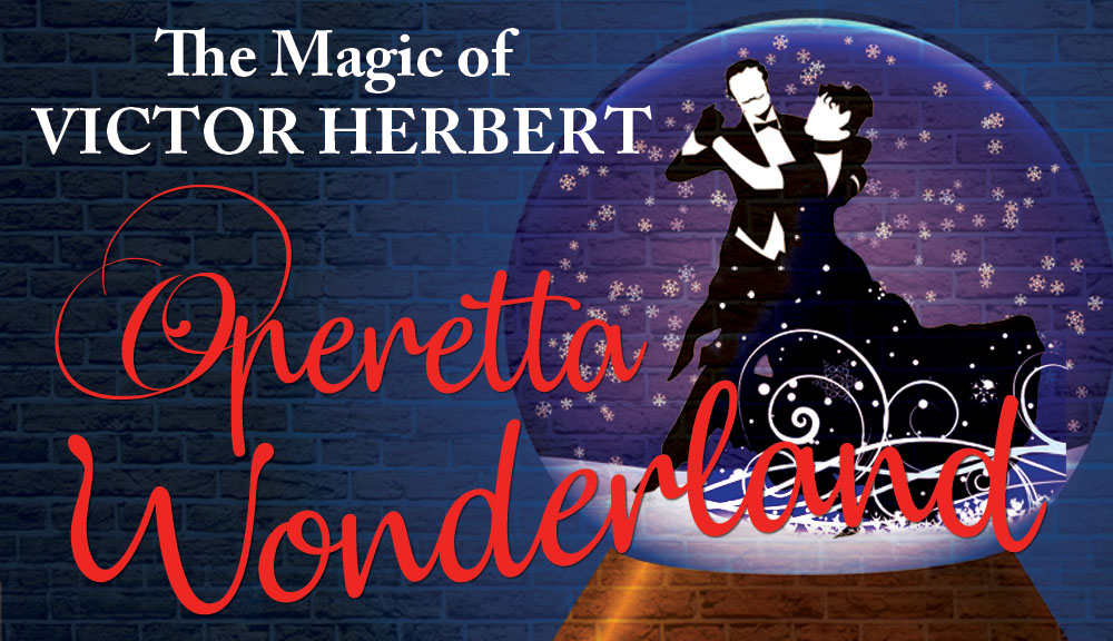 Operetta Wonderland: The Magic of Victor Herbert