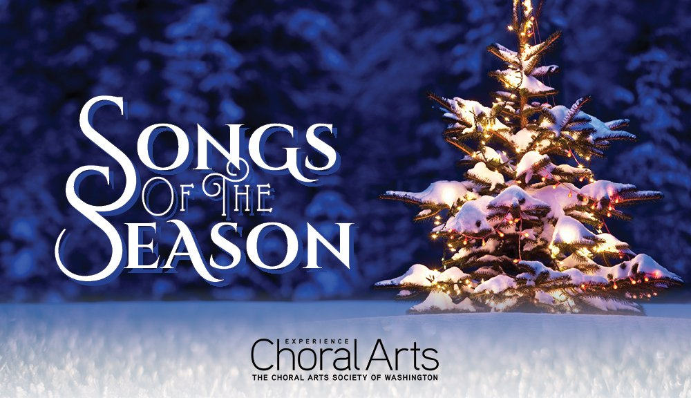 Songs of the Season Christmas with Choral Arts