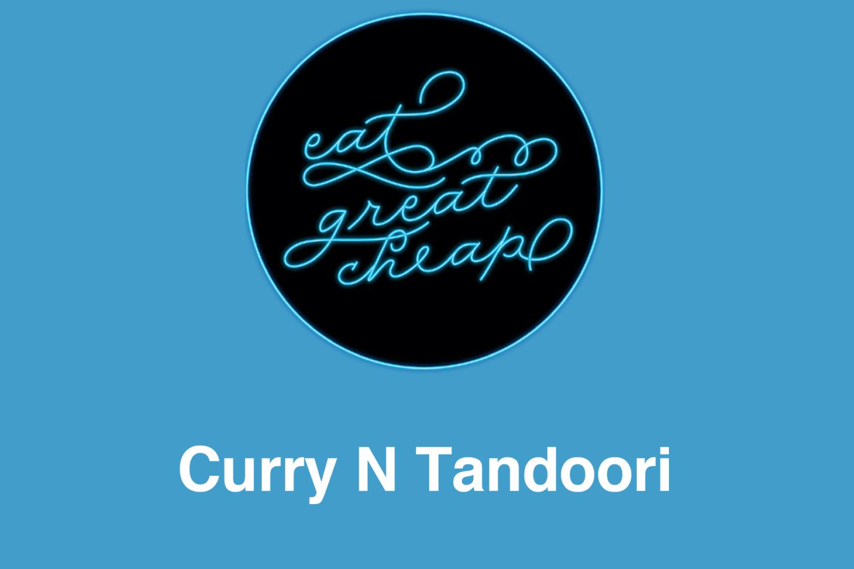 Cheap Eats 2019: Curry N Tandoori