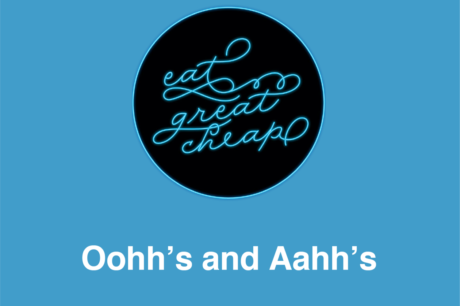 Cheap Eats 2019: Oohh's and Aahh's