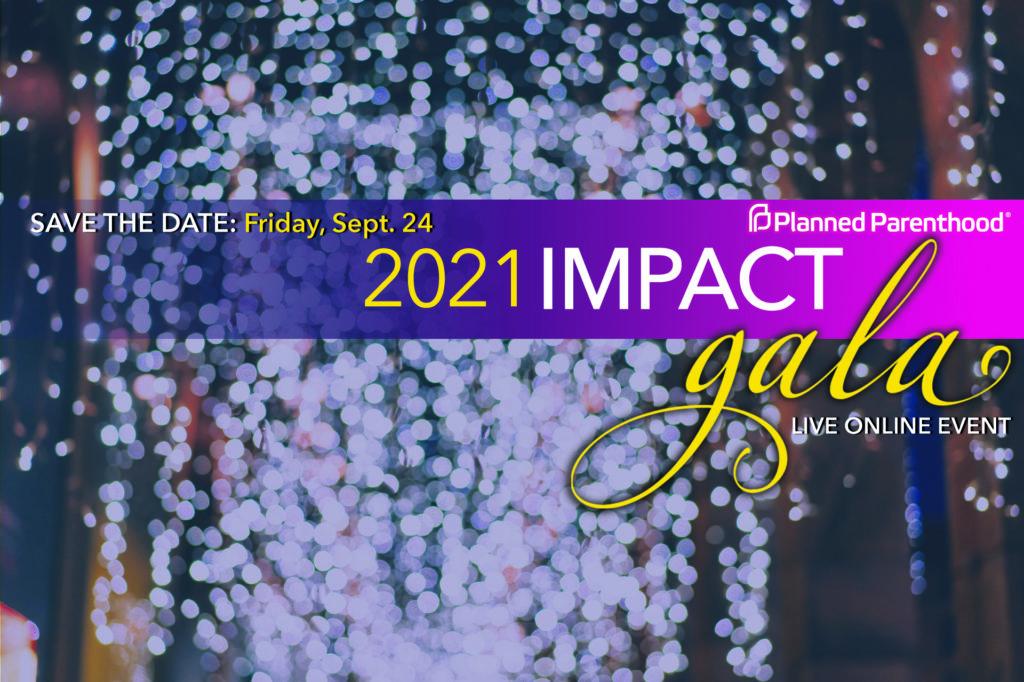 Planned Parenthood of Metropolitan Washington DC Impact Maker Campaign & Impact Gala