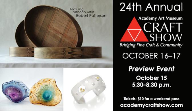 Academy Art Museum 24th Annual Craft Show: Bridging Fine Craft & Community